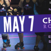 May 7- All-Stars vs. Maine Roller Girls, and B-Dazz vs CQS Mis-Behavers